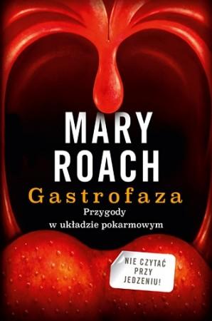 Znak Gastrofaza. Przygody w układzie pokarmowym Mary Roach