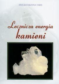 Lecznicza energia kamieni - Tabis Ewa Katarzyna