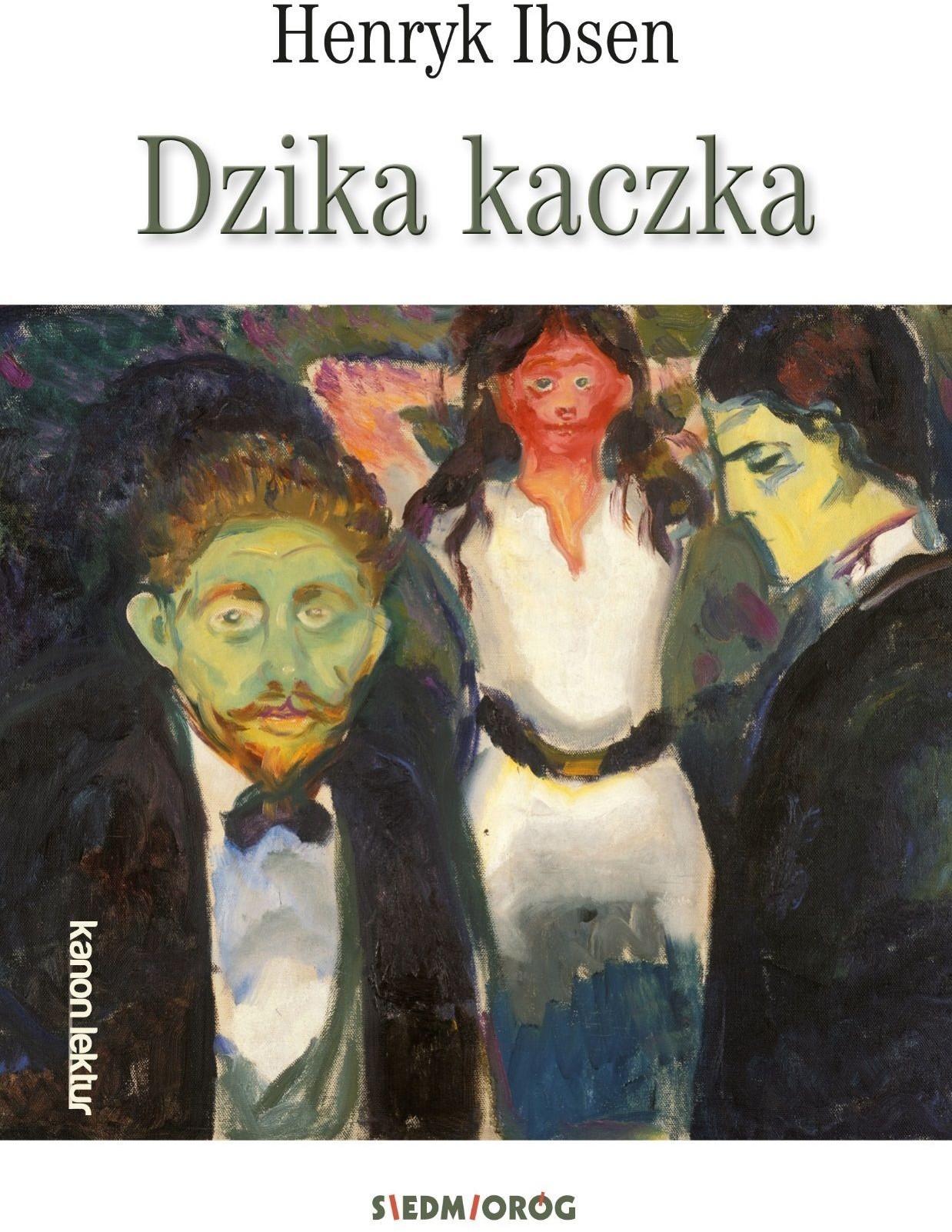 Siedmioróg Dzika kaczka Henryk Ibsen
