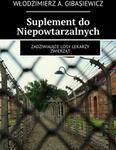 Opinie o Włodzimierz A. Gibasiewicz Suplement do Niepowtarzalnych. Zadziwiające losy lekarzy zwierząt