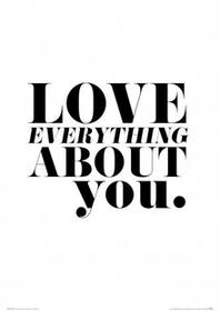 Love everything about you - plakat