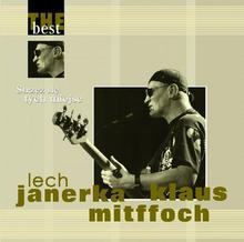 Klaus Mitffoch, Lech Janerka The Best - Strzeż Się Tych Miejsc