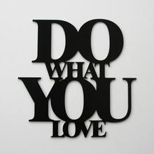 DekoSign Napis na ścianę DO WHAT YOU LOVE czarny