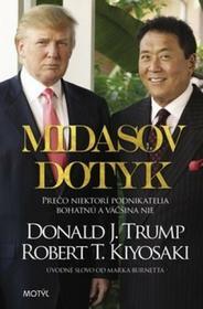 Donald J. Trump; Robert T. Kiyosaki Midasov dotyk Donald J. Trump; Robert T. Kiyosaki