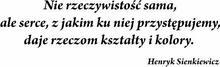 Szabloneria Naklejka - Sentencja 10 - Henryk Sienkiewicz