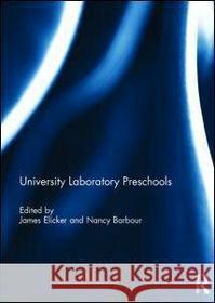James Elicker Nancy Barbour University Laboratory Preschools