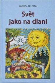 Železný Zdeněk Svět jako na dlani Železný Zdeněk