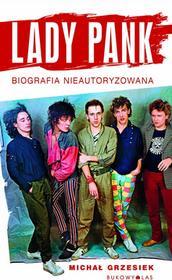 Michał Grzesiek Lady Pank. Biografia nieautoryzowana