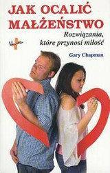 Gary Chapman  Jak ocalić małżeństwo