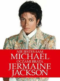 Jermaine Jackson Nie jesteś sam. Michael oczami brata