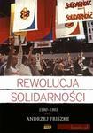 Opinie o Andrzej Friszke Rewolucja Solidarności. 1980-1981