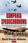 Kompania spadochronowa. Wspomnienia żołnierza piechoty spadochronowej od D-Day do upadku I