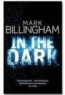 Mark Billingham In the Dark