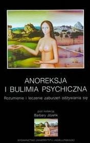Józefik Barbara (red.) Anoreksja i bulimia psychiczna