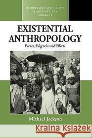 Michael Jackson Existential Anthropology: Events, Exigencies, and Effects