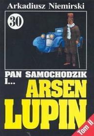 Arkadiusz Niemirski Pan Samochodzik i  Arsen Lupin t.30 cz.2 - Arkadiusz Niemirski