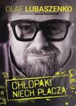 Opinie o OlafLubaszenko,PawełPiotrowicz:Chłopakiniechpłacząe-book,okładkaebook