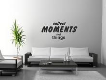 Naklej-to.pl Collect moments not things Naklejka na ścianę