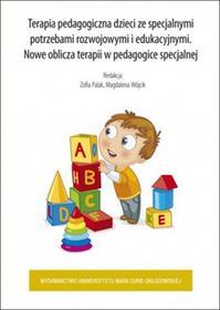 praca zbiorowa Terapia pedagogiczna dzieci ze specjanymi potrzebami rozwojowymi i edukacyjnymi. Nowe oblicza terapii w pedagogice specjalnej