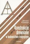 Opinie o Janusz Kotwica Konstrukcje drewniane w budownictwie tradycyjnym