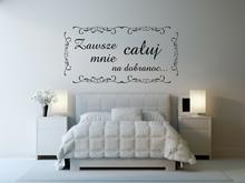 Naklej-to.pl Zawsze całuj mnie na dobranoc... naklejka na ścianę