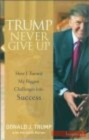 D.  Trump Trump Never Give Up