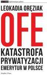 Opinie o OFE:katastrofaprywatyzacjiemeryturwPolsce(EPUB)