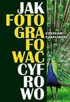 Opinie o CzesławCzapliński:Jakfotografowaćcyfrowoe-book,okładkaebook