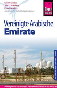 Franzisky, Peter Reise Know-How Vereinigte Arabische Emirate (Abu Dhabi, Dubai, Sharjah, Ajman, Umm al-Quwain, Ras al-Khaimah und Fujairah) Franzisky, Peter