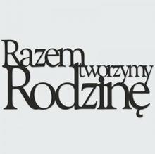 DekoSign Napis na ścianę RAZEM TWORZYMY RODZINĘ czarny RTR1-1