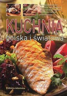 Elzbieta Adamska Kuchnia Polska I Swiatowa Ceny I Opinie Na Skapiec Pl