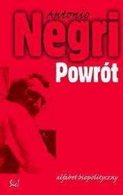 Antonio Negri Powrót. Alfabet biopolityczny
