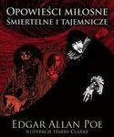 Opinie o Poe Edgar Allan Opowieci miosne, miertelne i tajemnicze