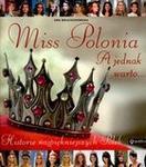Miss Polonia. A jednak warto...