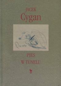 Cygan Jacek Pies w tunelu - Zapowiedz, wysyłamy od:  2011-06-07 - SKORZYSTAJ Z DOSTAWY GRATIS!