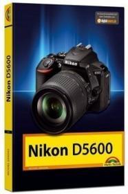 Nikon D5600 - Das Handbuch zur Kamera