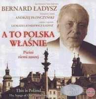 Bernard Ladysz A To Polska Właśnie