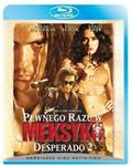 Pewnego razu w Meksyku Desperado 2 Blu-Ray) Robert Rodriguez