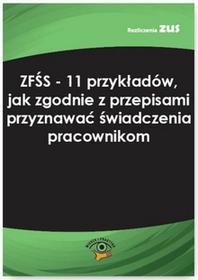 Jolanta Kwiatkowska ZFŚS - 11 przykładów, jak zgodnie z przepisami przyznawać świadczenia pracownikom