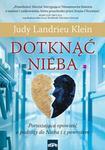 Opinie o Judy Landrieu Klein Dotknąć Nieba Poruszająca Opowieść O Podróży Do Nieba I Z Powrotem.