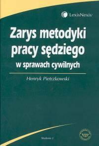 Henryk Pietrzykowski Zarys metodyki pracy sędziego w sprawach cywilnych