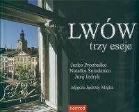 Jurko Prochaśko, Natalka Śniadanko, Jurij Izdryk Lwów. Trzy eseje