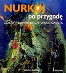 Opinie o Egidio Trainito Nurkuj po przygodę Odkryj najpiękniejsze wraki świata