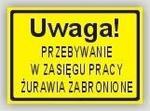Opinie o Znak Tablica Uwaga! Przeb.w zasięgu pracy żurawia