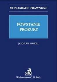 Grygiel Jarosław Powstanie prokury