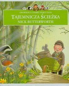 Nick Butterworth Opowieści z parku Percy'ego. Tajemnicza ścieżka