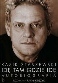 Kazik Staszewski, Rafał Księżyk Idę Tam Gdzie Idę. Kazik Staszewski Autobiografia