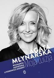 Młynarska Agata, Litorowicz-Siegert Agnieszka Moja wizja / wysyłka w 24h