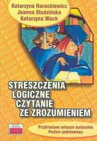Harackiewicz Katarzyna, Studzińska Joanna, Wach Katarzyna Streszczenia logiczne Czytanie ze zrozumieniem