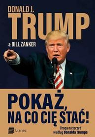POKAŻ NA CO CIĘ STAĆ DROGA NA SZCZYT WEDŁUG DONALDA TRUMPA - darmowa wysyłka od 25 PLN !!!